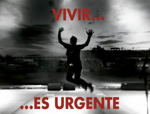 Vivir es urgente